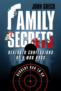 Family Secrets: Deathbed Confessions of a Mob Boss