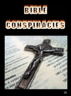 Bible Conspiracies by Harold Warwick