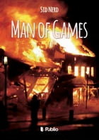 Man of Games by Sid Nerd