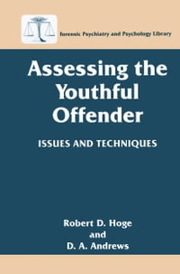 Assessing the Youthful Offender: Issues and Techniques