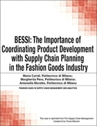 BESSI: The Importance of Coordinating Product Development with Supply Chain Planning in the Fashion Goods I by Chuck Munson