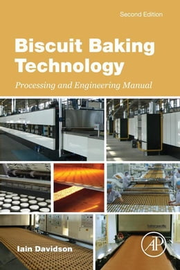Book Biscuit Baking Technology: Processing and Engineering Manual by Iain Davidson