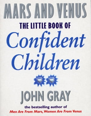 Little Book Of Confident Children How to Have Strong Confident Children