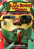 The Black Stars of Ghana: A Motorcycle Adventure in West Africa afcae8d7-57b0-4431-954d-5ec13260ecd8