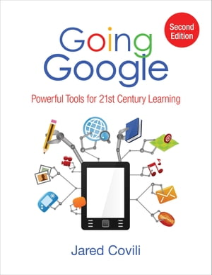 Going Google Powerful Tools for 21st Century Learning