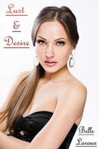 Lust & Desire by Belle Laroux