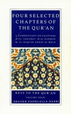 Commentaries on Four Selected Chapters of the Qur'an by Shaykh Fadhlalla Haeri