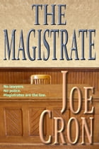 The Magistrate by Joe Cron