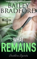 9781784307738 - Bailey Bradford: What Remains - Raamat