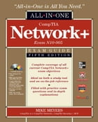 CompTIA Network+ Certification All-in-One Exam Guide, 5th Edition (Exam N10-005) by Michael Meyers