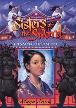 Book Sisters of the Sword 2: Chasing the Secret by Maya Snow