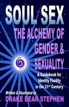 Soul Sex: The Alchemy of Gender & Sexuality