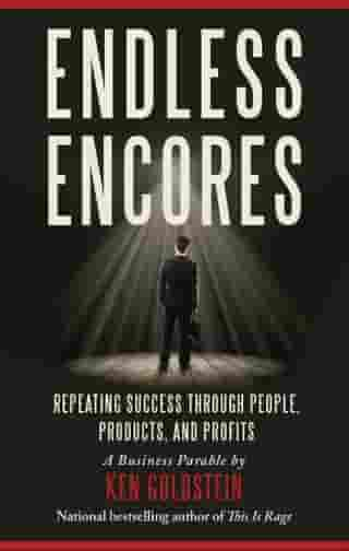 Endless Encores: Repeating Success through People, Products, and Profits