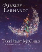Take Heart, My Child Cover Image