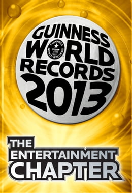 Book Guinness World Records 2013 Chapter: The Entertainment Chapter by Guinness World Records