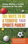 101 Ways to Be a Terrific Sports Parent Cover Image