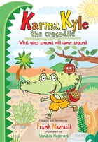 Karma Kyle the Crocodile: What goes around will come around by Frank Navratil