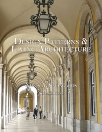 Design Patterns & Living Architecture