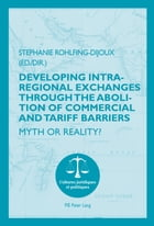Developing Intra-regional Exchanges through the Abolition of Commercial and Tariff Barriers / L'abolition des barrières commerciales et tarifaires dan by Stéphanie Rohlfing-Dijoux