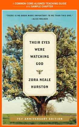 Book A Teacher's Guide to Their Eyes Were Watching God: Common-Core Aligned Teacher Materials and a… by Zora Neale Hurston