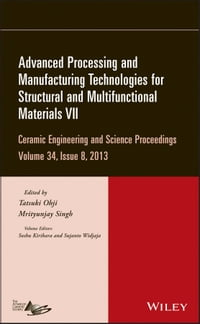 Advanced Processing and Manufacturing Technologies for Structural and Multifunctional Materials VII…