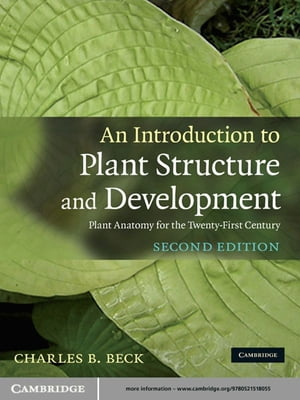 An Introduction to Plant Structure and Development Plant Anatomy for the Twenty-First Century