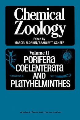 Book Chemical Zoology V2: Porifera, Coelenterata, And Platyhelminthes by Florkin, Marcel