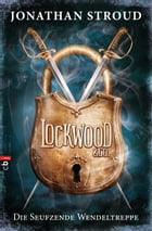 Lockwood & Co. - Die Seufzende Wendeltreppe: Band 1 by Jonathan Stroud