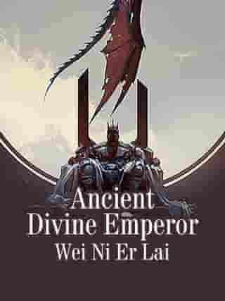 Ancient Divine Emperor: Volume 2 by Wei NiErLai