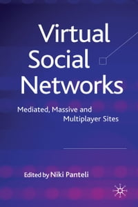 Virtual Social Networks: Mediated, Massive and Multiplayer Sites
