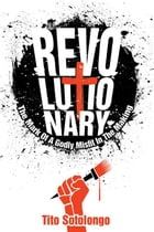 Revolutionary: The Mark Of A Godly Misfit In The Makings by Tito Sotolongo