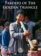 Traders of the Golden Triangle by Andrew Forbes