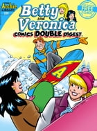 Betty & Veronica Comics Double Digest #230 by Archie Superstars