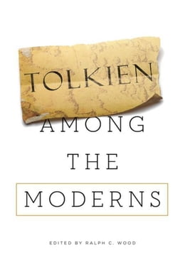 Book Tolkien among the Moderns by Wood, Ralph C.