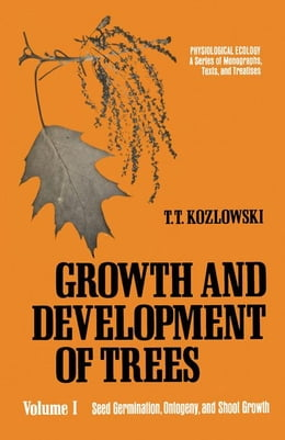 Book Seed Germination, Ontogeny, and Shoot Growth by Kozlowski, T.T.