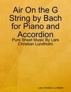 Air On the G String by Bach for Piano and Accordion - Pure Sheet Music By Lars Christian Lundholm by Lars Christian Lundholm