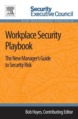 Workplace Security Playbook The New Manager's Guide to Security Risk