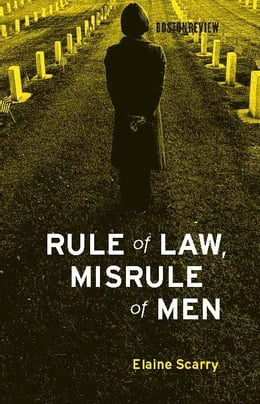 Book Rule of Law, Misrule of Men by Elaine Scarry