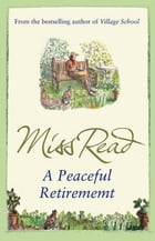 A Peaceful Retirement by Miss Read