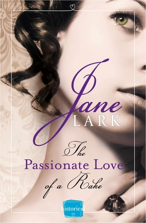 The Passionate Love of a Rake (The Marlow Family Secrets, Book 2) by Jane Lark