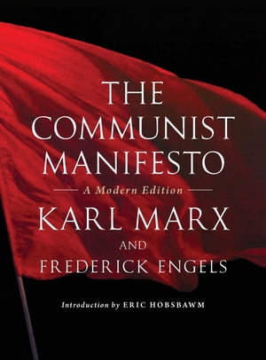 The Communist Manifesto A Modern Edition