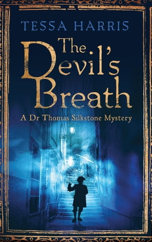The Devil's Breath a gripping mystery that combines the intrigue of CSI with 18th-century history
