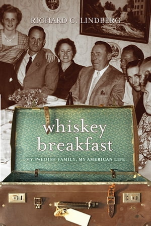 Whiskey Breakfast My Swedish Family,  My American Life