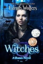 Witches: A Runes Novel by Ednah Walters