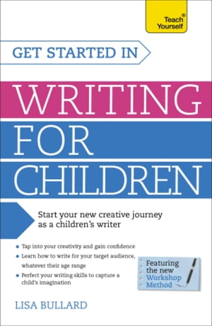 Get Started in Writing for Children: Teach Yourself