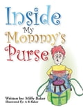 Inside My Mommy's Purse (Fiction - Ya) photo