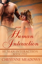 Human Interaction by Cheyenne Meadows