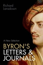 Byron's Letters and Journals: A New Selection