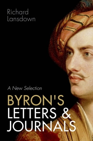 Byron's Letters and Journals A New Selection