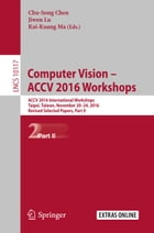 Computer Vision – ACCV 2016 Workshops: ACCV 2016 International Workshops, Taipei, Taiwan, November 20-24, 2016, Revised Selected Papers, Pa by Chu-Song Chen
